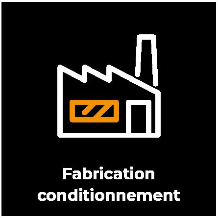 Fabrication et conditionnement